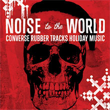 Noise to the World – Converse Rubber Tracks Holiday Music